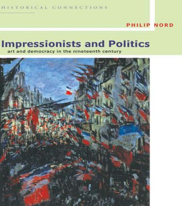 Impressionists and Politics: Art and Democracy in the Nineteenth Century book cover