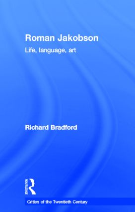 Roman Jakobson: Life, Language and Art, 1st Edition (Hardback) book cover