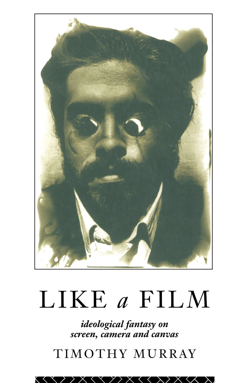 Like a Film: Ideological Fantasy on Screen, Camera and Canvas, 1st Edition (Paperback) book cover