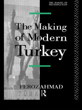 The Making of Modern Turkey: 1st Edition (Paperback) book cover