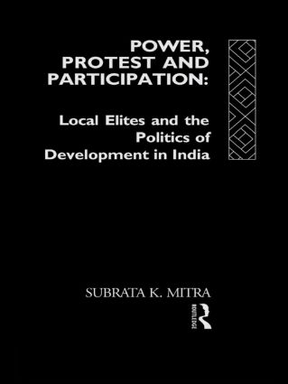 Power, Protest and Participation: Local Elites and Development in India (Hardback) book cover