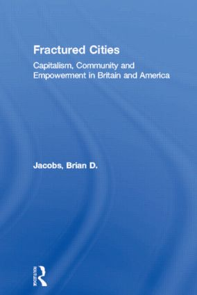 Fractured Cities: Capitalism, Community and Empowerment in Britain and America (Paperback) book cover