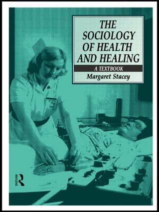 The Sociology of Health and Healing: A Textbook, 1st Edition (Paperback) book cover