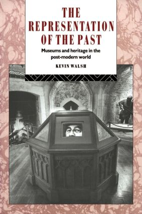 The Representation of the Past: Museums and Heritage in the Post-Modern World, 1st Edition (Paperback) book cover