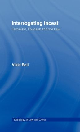 Interrogating Incest: Feminism, Foucault and the Law book cover