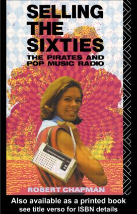 Selling the Sixties: The Pirates and Pop Music Radio, 1st Edition (Paperback) book cover