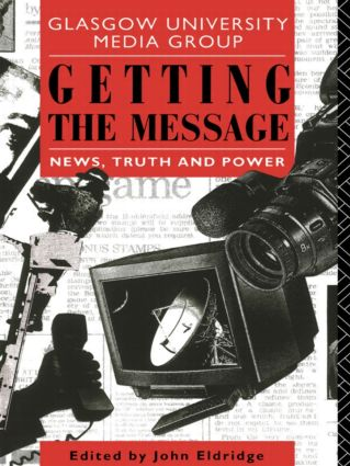 Getting the Message: News, Truth, and Power book cover
