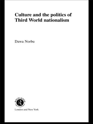 Culture and the Politics of Third World Nationalism (Hardback) book cover