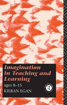 Imagination in Teaching and Learning: Ages 8 to 15, 1st Edition (Paperback) book cover