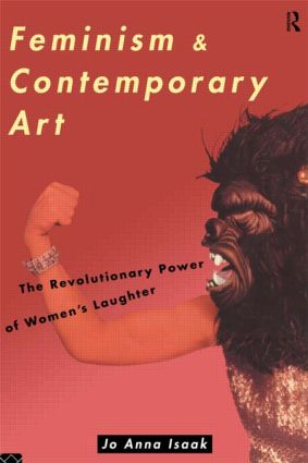 Feminism and Contemporary Art: The Revolutionary Power of Women's Laughter book cover
