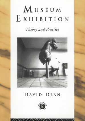 Museum Exhibition: Theory and Practice book cover