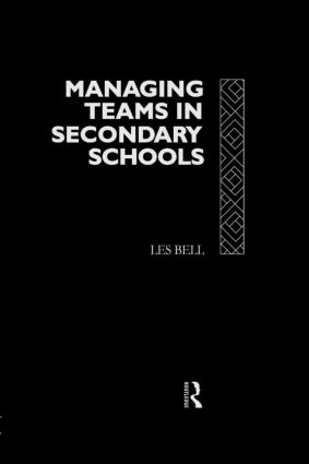 Managing Teams in Secondary Schools: 1st Edition (Paperback) book cover