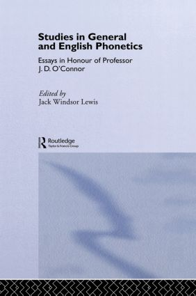 Studies in General and English Phonetics: Essays in Honour of Professor J.D. O'Connor (Hardback) book cover