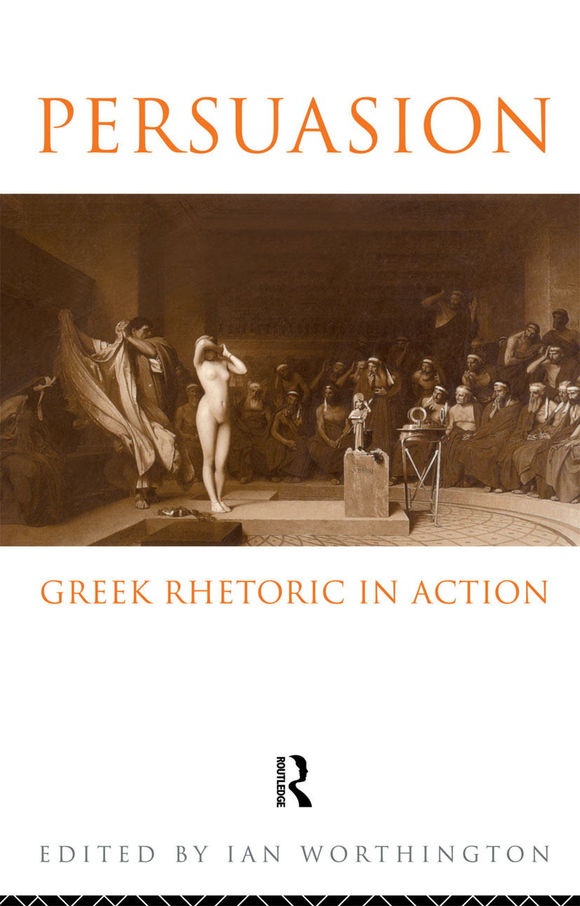 Persuasion: Greek Rhetoric in Action: 1st Edition (Paperback) book cover