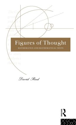 Figures of Thought: Mathematics and Mathematical Texts, 1st Edition (Hardback) book cover