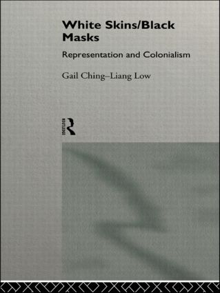 White Skins/Black Masks: Representation and Colonialism (Paperback) book cover