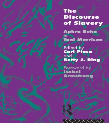 The Discourse of Slavery: From Aphra Behn to Toni Morrison, 1st Edition (Paperback) book cover