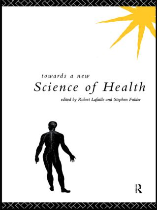 Towards a New Science of Health: 1st Edition (Hardback) book cover