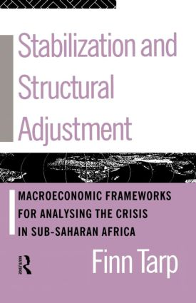 Stabilization and Structural Adjustment: Macroeconomic Frameworks for Analysing the Crisis in Sub-Saharan Africa, 1st Edition (Paperback) book cover