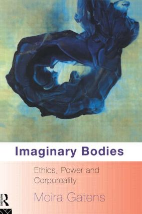 Imaginary Bodies: Ethics, Power and Corporeality (Paperback) book cover