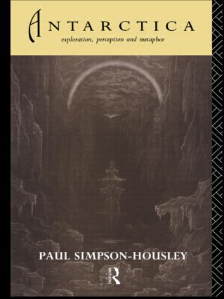 Antarctica: Exploration, Perception and Metaphor, 1st Edition (Hardback) book cover