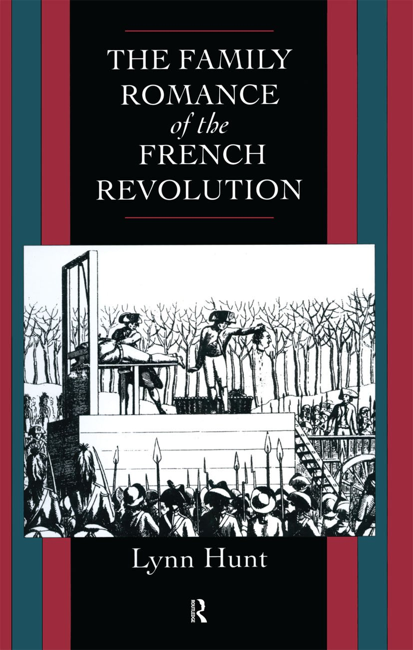 Family Romance of the French Revolution: 1st Edition (Hardback) book cover