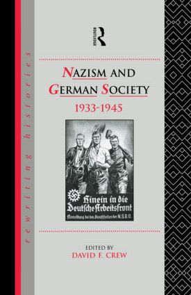 Nazism and German Society, 1933-1945: 1st Edition (Paperback) book cover