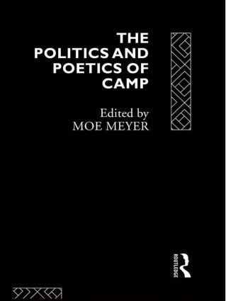 The Politics and Poetics of Camp book cover