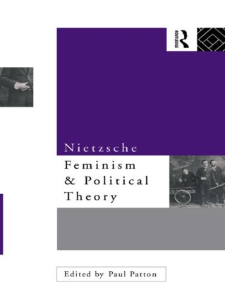 Nietzsche, Feminism and Political Theory (Paperback) book cover