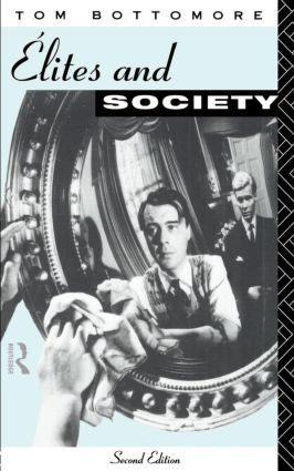 Elites and Society: 2nd Edition (Paperback) book cover