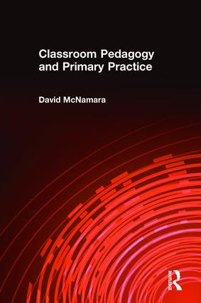Classroom Pedagogy and Primary Practice: 1st Edition (Paperback) book cover