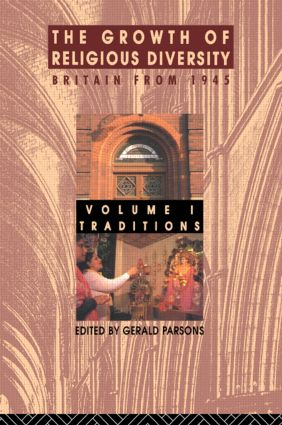 The Growth of Religious Diversity - Vol 1: Britain from 1945 Volume 1: Traditions, 1st Edition (Paperback) book cover
