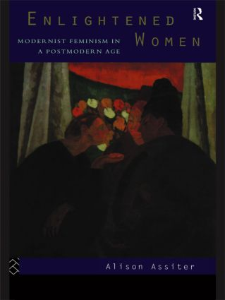 Enlightened Women: Modernist Feminism in a Postmodern Age, 1st Edition (Paperback) book cover