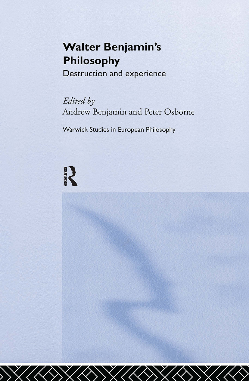 Walter Benjamin's Philosophy: Destruction and Experience, 1st Edition (Hardback) book cover