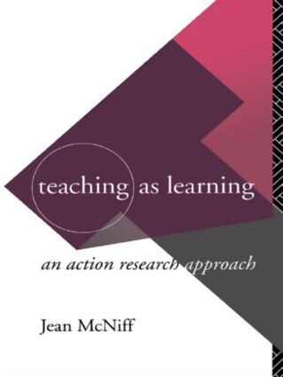 Teaching as Learning: An Action Research Approach, 1st Edition (Paperback) book cover
