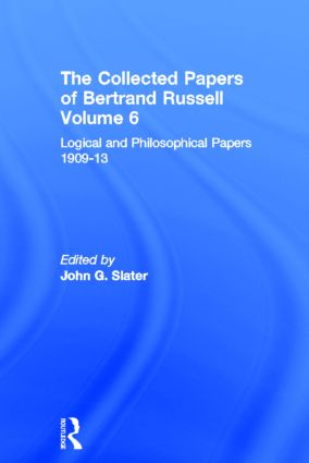 The Collected Papers of Bertrand Russell, Volume 6: Logical and Philosophical Papers 1909-13 book cover