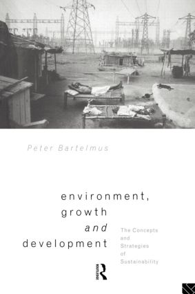 Environment, Growth and Development: The Concepts and Strategies of Sustainability, 2nd Edition (Paperback) book cover