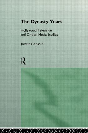 The Dynasty Years: Hollywood Television and Critical Media Studies (Paperback) book cover