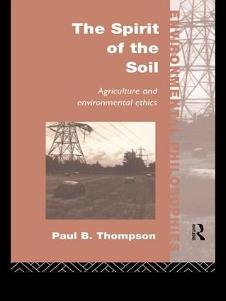 The Spirit of the Soil: Agriculture and Environmental Ethics book cover