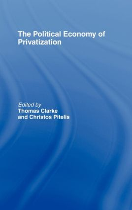 The Political Economy of Privatization: 1st Edition (Hardback) book cover