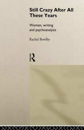 Still Crazy After All These Years: Women, Writing and Psychoanalysis (Hardback) book cover