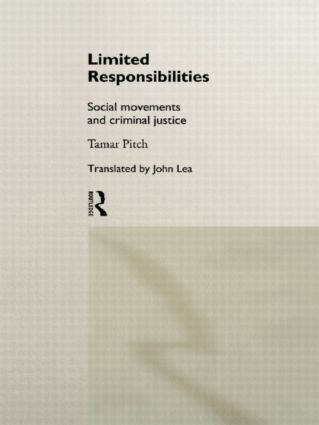 Limited Responsibilities: Social Movements and Criminal Justice (Paperback) book cover