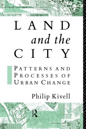 Land and the City: Patterns and Processes of Urban Change, 1st Edition (Paperback) book cover