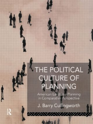 The Political Culture of Planning: American Land Use Planning in Comparative Perspective (Hardback) book cover