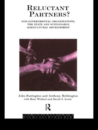 Reluctant Partners? Non-Governmental Organizations, the State and Sustainable Agricultural Development