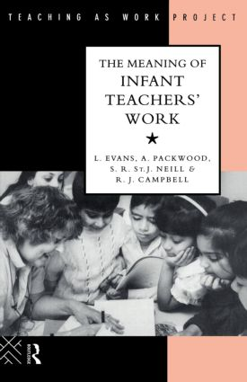 The Meaning of Infant Teachers' Work: 1st Edition (Paperback) book cover