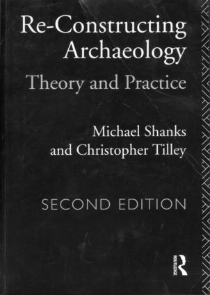 Re-constructing Archaeology: Theory and Practice, 2nd Edition (Paperback) book cover
