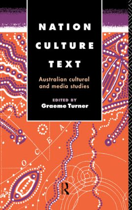 Nation, Culture, Text: Australian Cultural and Media Studies book cover