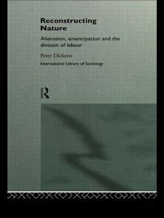Reconstructing Nature: Alienation, Emancipation and the Division of Labour, 1st Edition (e-Book) book cover