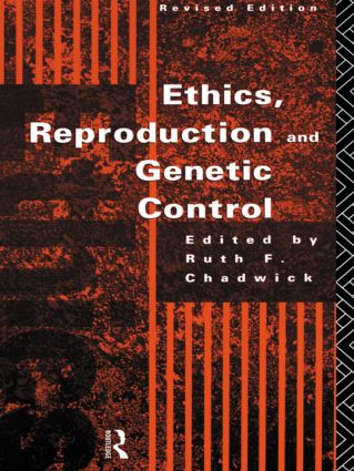Ethics, Reproduction and Genetic Control: 2nd Edition (Paperback) book cover